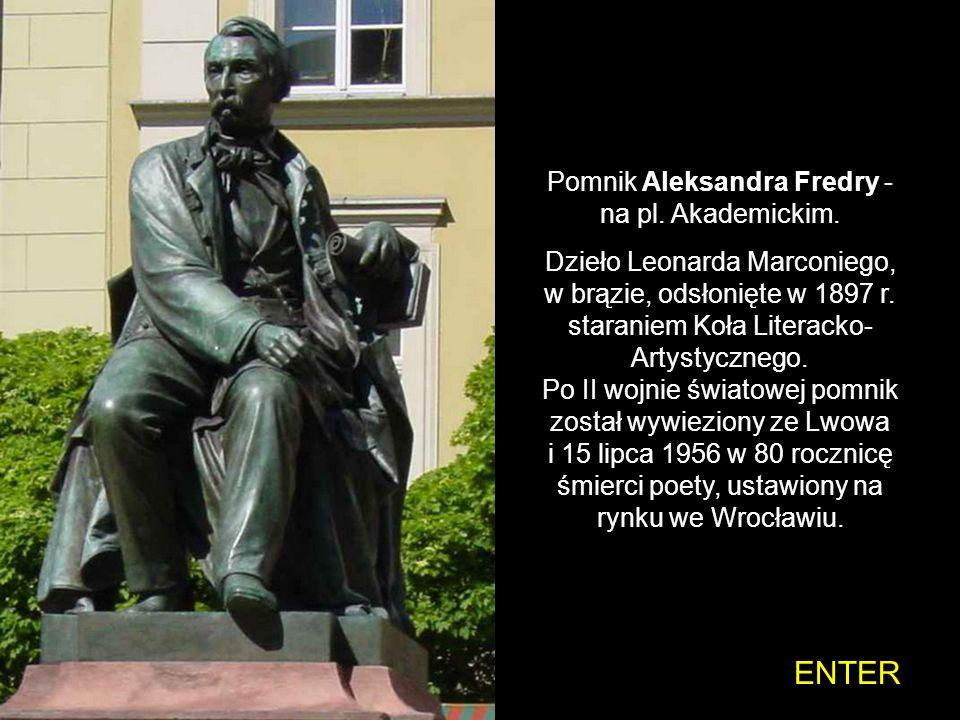 Pomnik Aleksandra Fredry - na pl. Akademickim.