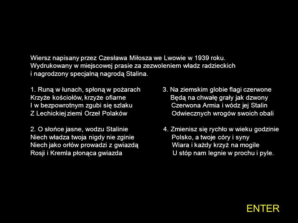 ENTER Wiersz napisany przez Czesława Miłosza we Lwowie w 1939 roku.