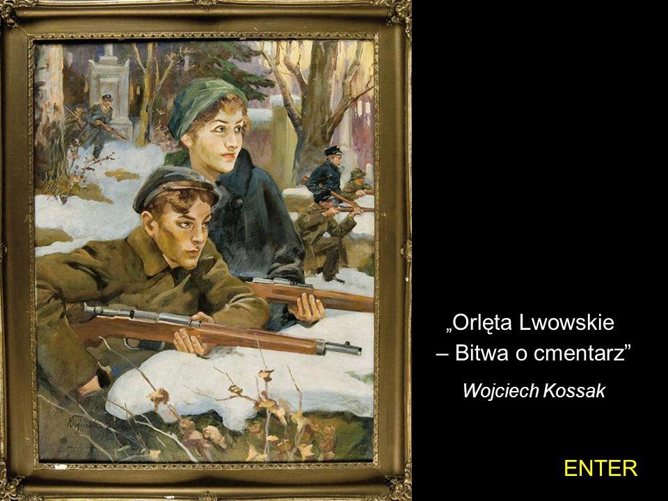 """""""Orlęta Lwowskie – Bitwa o cmentarz Wojciech Kossak ENTER"""