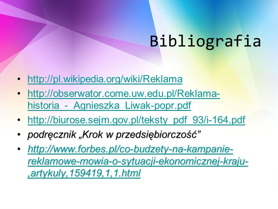 Bibliografia http://pl.wikipedia.org/wiki/Reklama