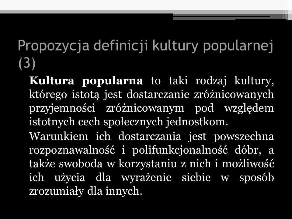 Propozycja definicji kultury popularnej (3)