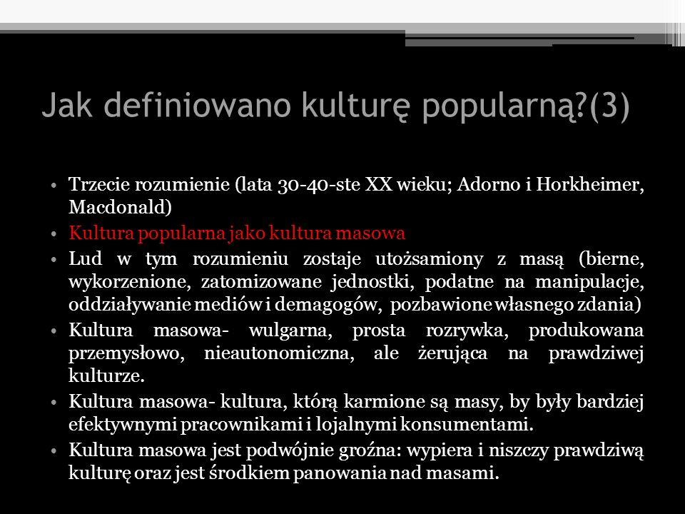 Jak definiowano kulturę popularną (3)