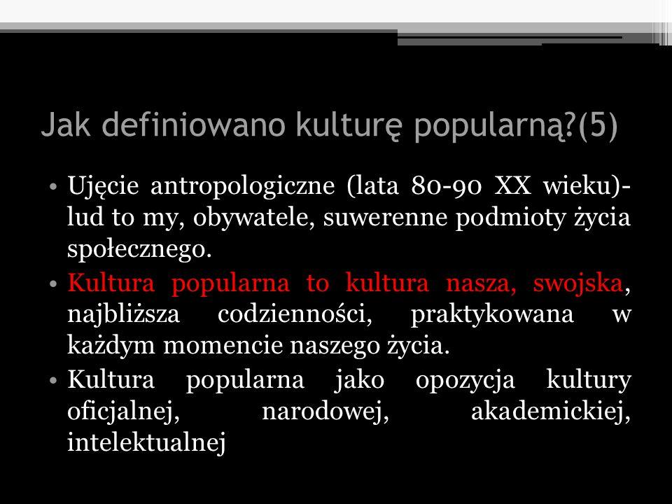Jak definiowano kulturę popularną (5)