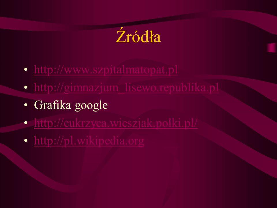 Źródła http://www.szpitalmatopat.pl