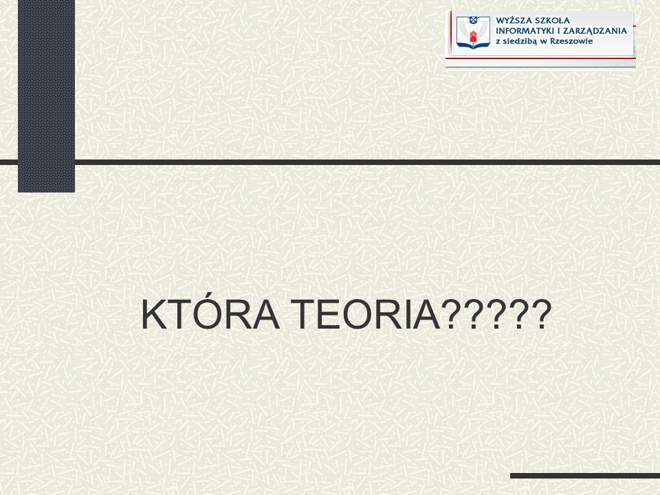 KTÓRA TEORIA