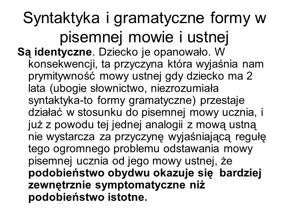 Syntaktyka i gramatyczne formy w pisemnej mowie i ustnej