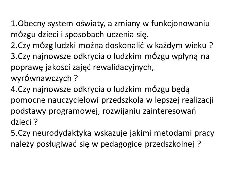Obecny system oświaty, a zmiany w funkcjonowaniu mózgu dzieci i sposobach uczenia się.