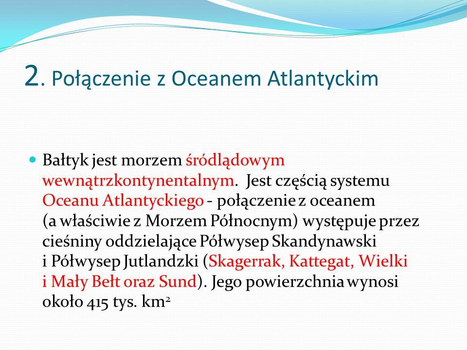 2. Połączenie z Oceanem Atlantyckim