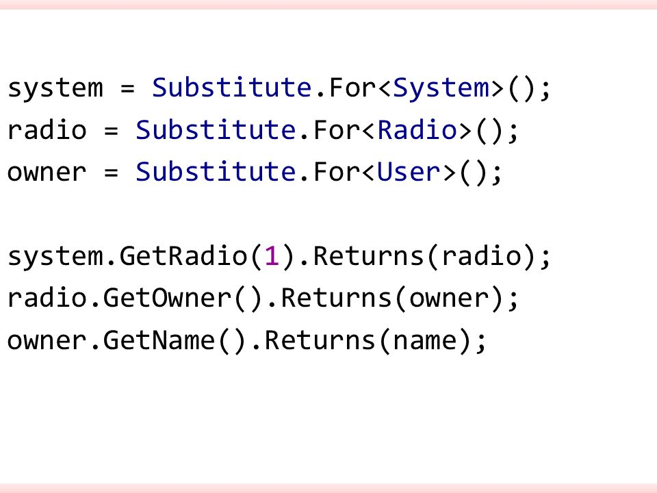 system = Substitute. For<System>(); radio = Substitute