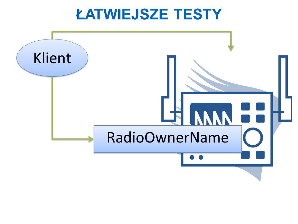 Łatwiejsze testy Klient RadioOwnerName