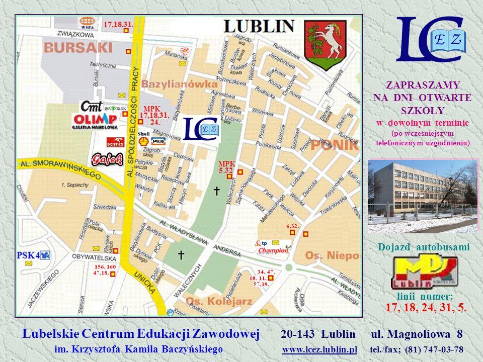 Lubelskie Centrum Edukacji Zawodowej 20-143 Lublin ul. Magnoliowa 8
