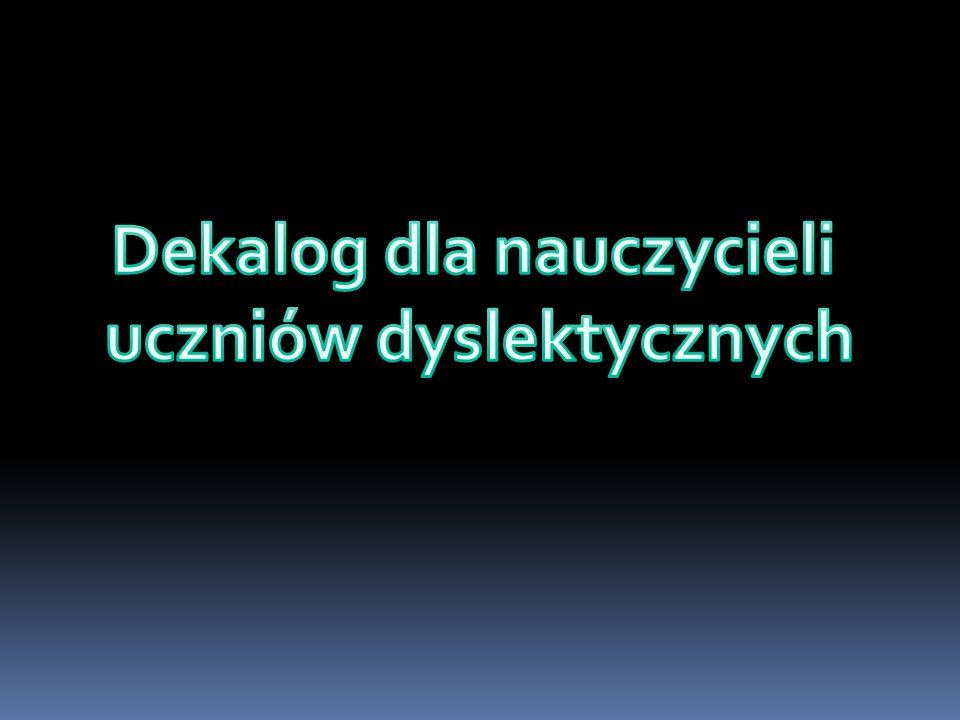 Dekalog dla nauczycieli uczniów dyslektycznych