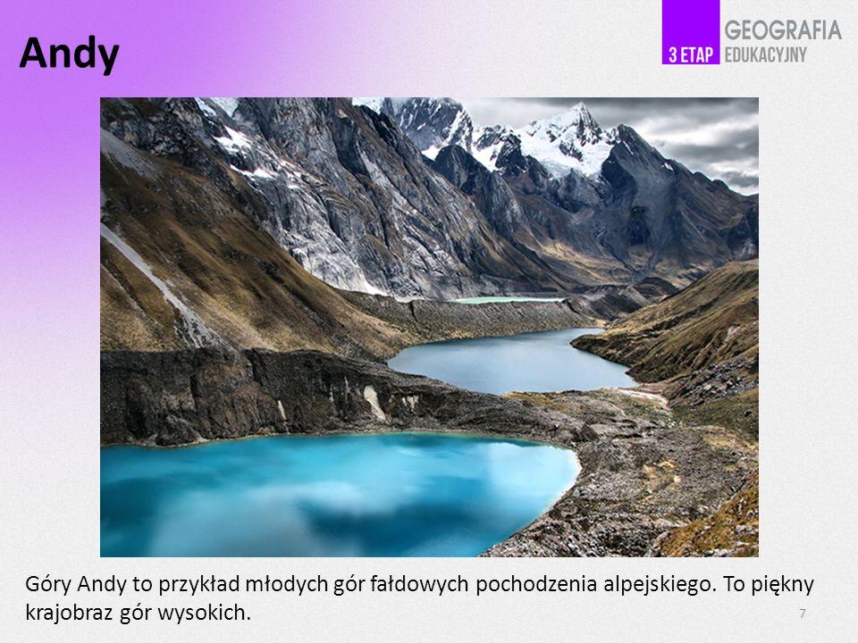 Andy Góry Andy to przykład młodych gór fałdowych pochodzenia alpejskiego. To piękny krajobraz gór wysokich.