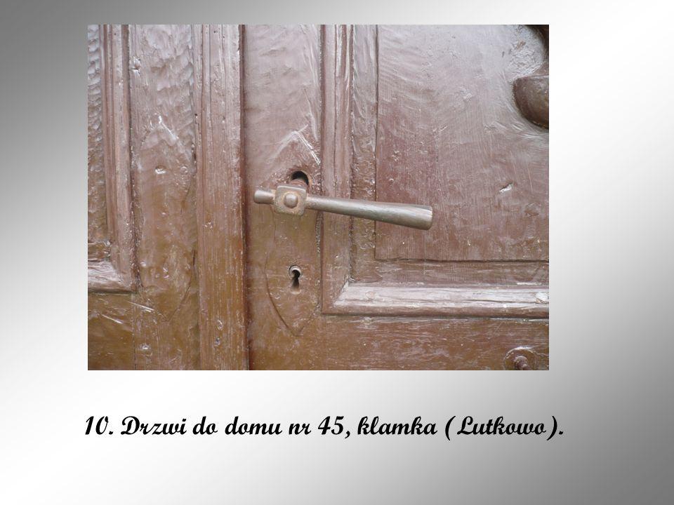 10. Drzwi do domu nr 45, klamka (Lutkowo).