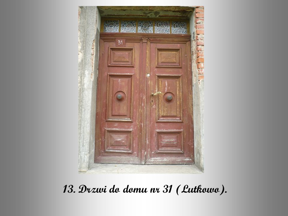 13. Drzwi do domu nr 31 (Lutkowo).