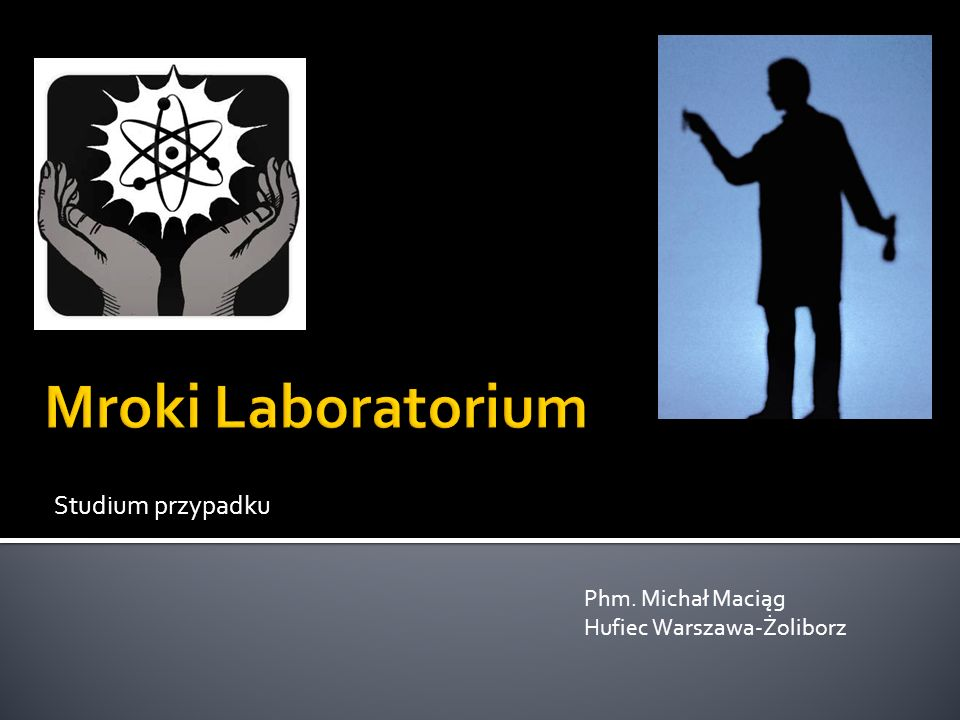 Mroki Laboratorium Studium przypadku Phm. Michał Maciąg