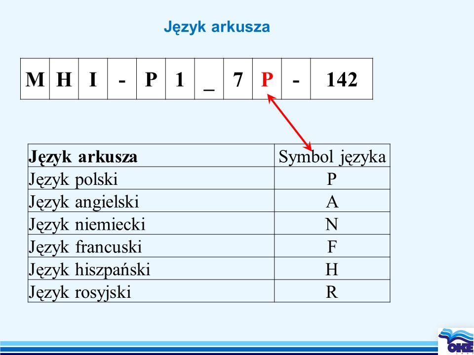 M H I - P 1 _ 7 142 Język arkusza Symbol języka Język polski P