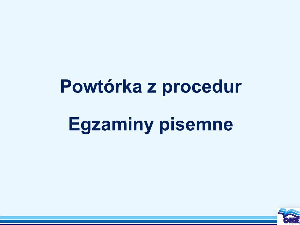 Powtórka z procedur Egzaminy pisemne