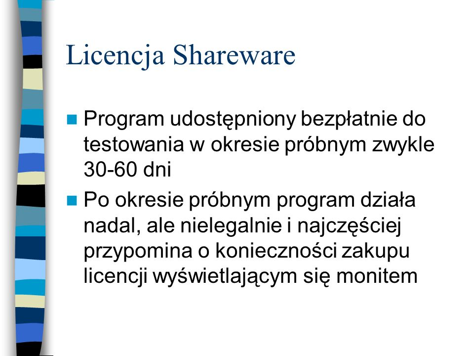 Licencja SharewareProgram udostępniony bezpłatnie do testowania w okresie próbnym zwykle 30-60 dni.