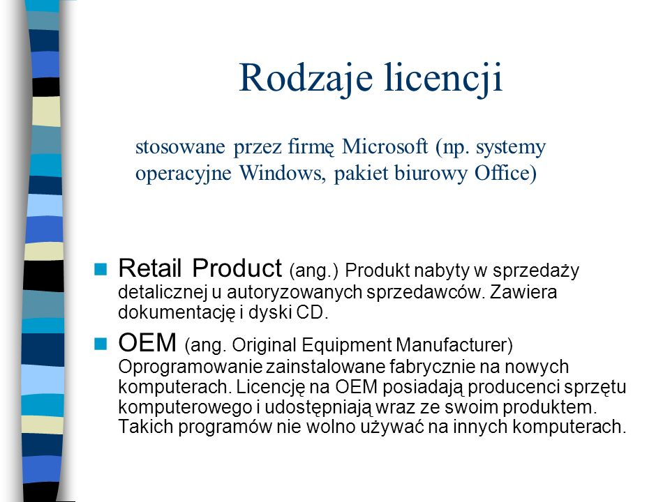 Rodzaje licencji stosowane przez firmę Microsoft (np. systemy operacyjne Windows, pakiet biurowy Office)