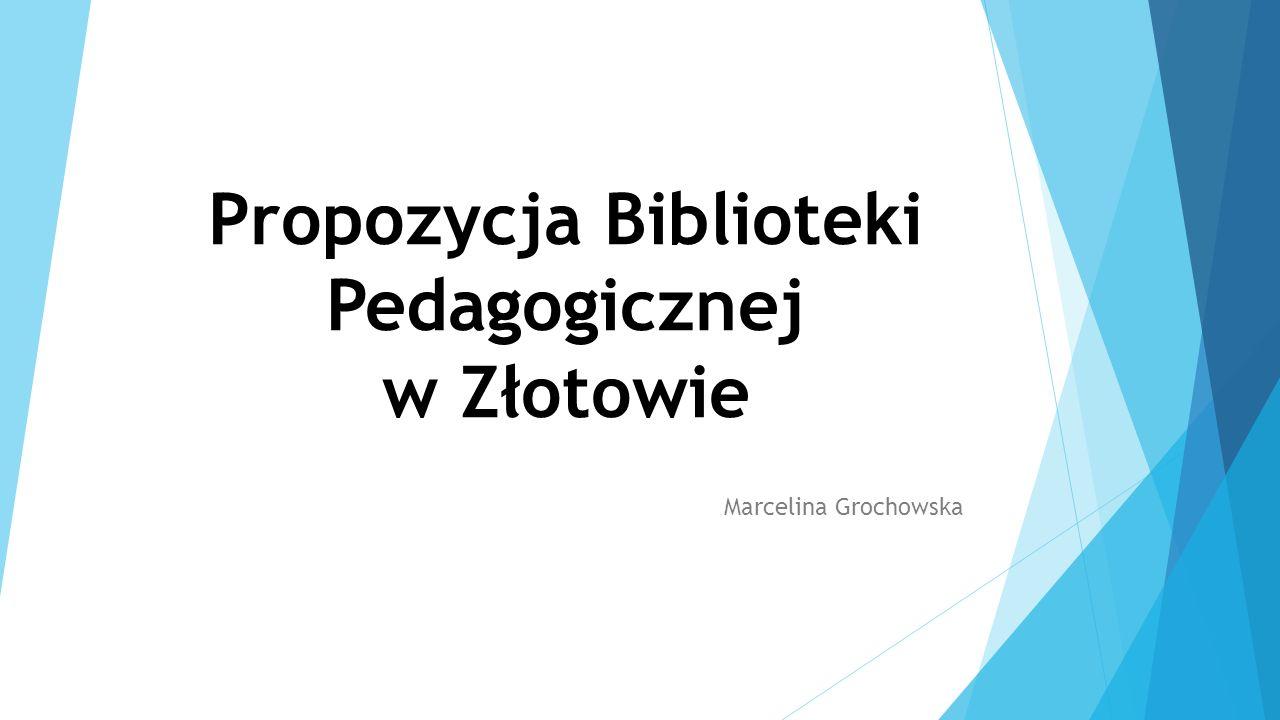 Propozycja Biblioteki Pedagogicznej w Złotowie