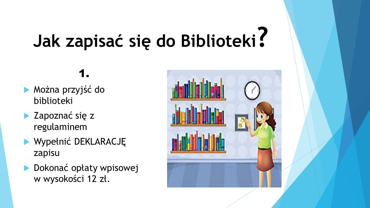 Jak zapisać się do Biblioteki