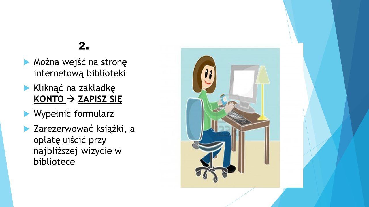 2. Można wejść na stronę internetową biblioteki