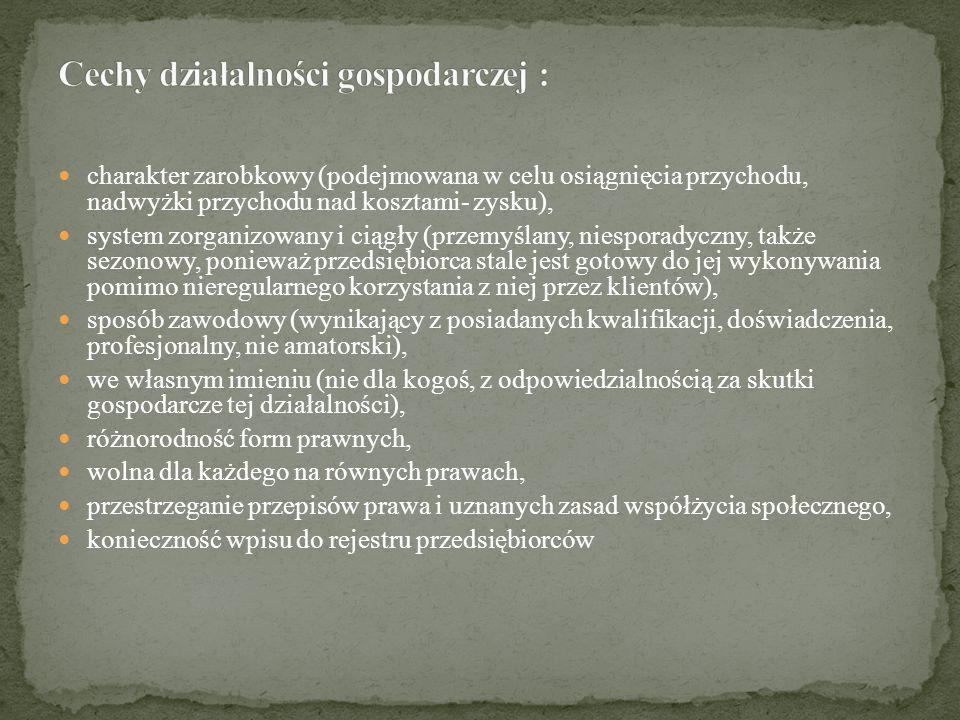 Cechy działalności gospodarczej :