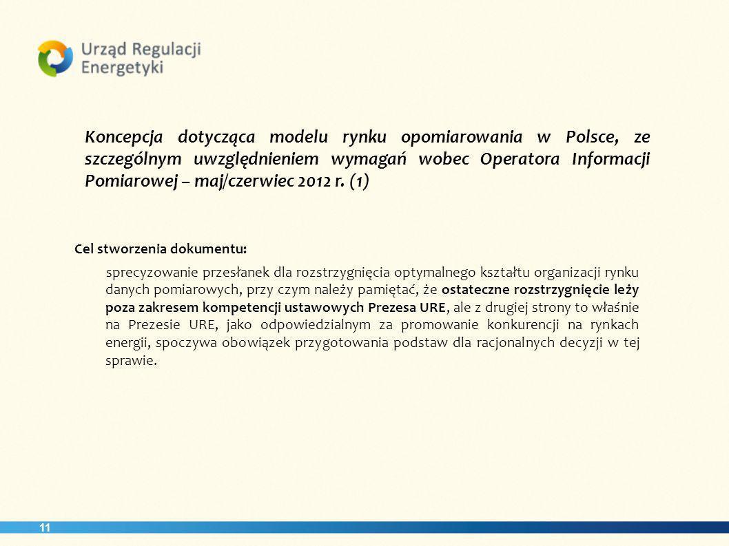Koncepcja dotycząca modelu rynku opomiarowania w Polsce, ze szczególnym uwzględnieniem wymagań wobec Operatora Informacji Pomiarowej – maj/czerwiec 2012 r. (1)