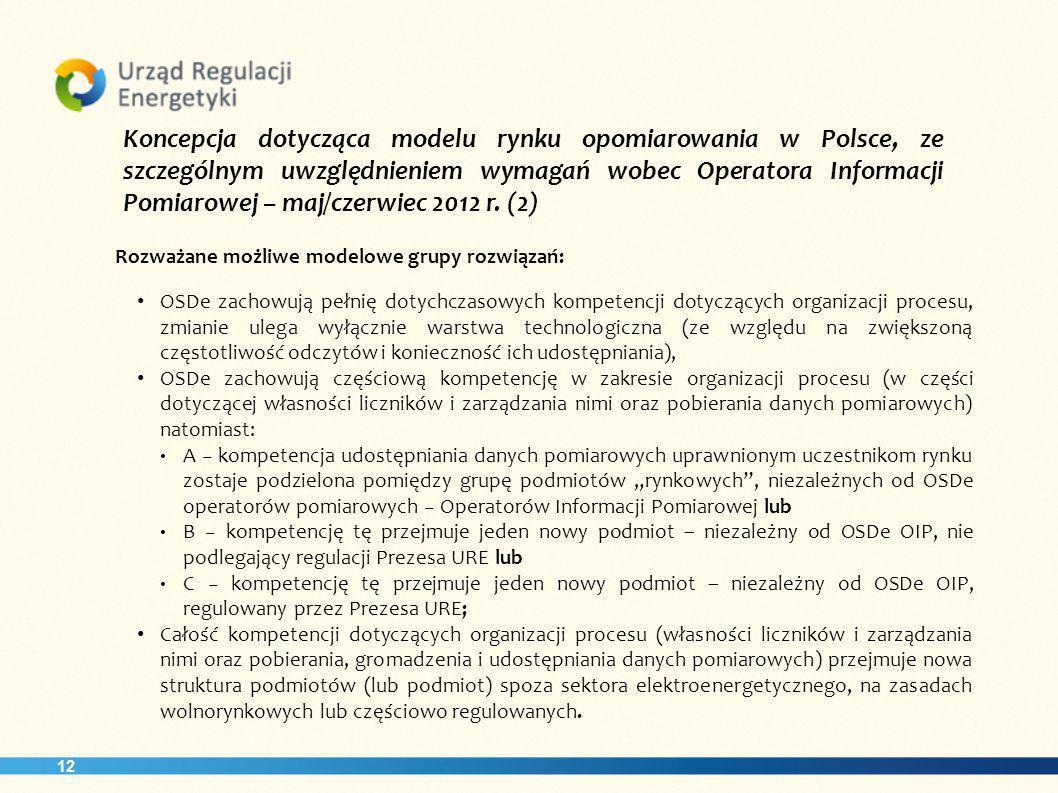 Koncepcja dotycząca modelu rynku opomiarowania w Polsce, ze szczególnym uwzględnieniem wymagań wobec Operatora Informacji Pomiarowej – maj/czerwiec 2012 r. (2)