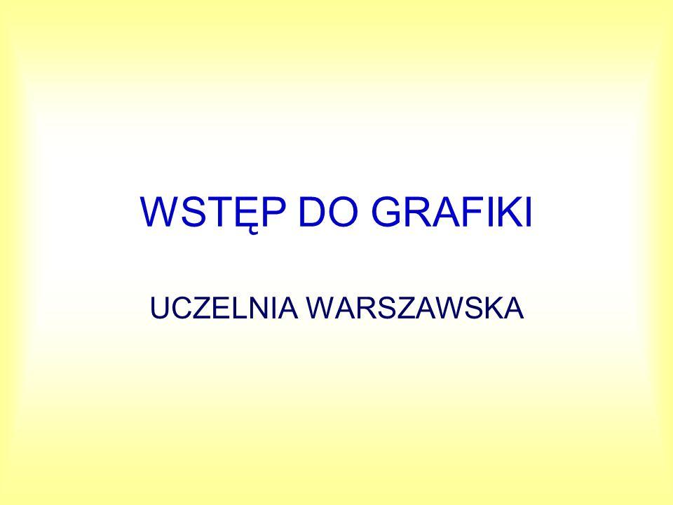 WSTĘP DO GRAFIKI UCZELNIA WARSZAWSKA