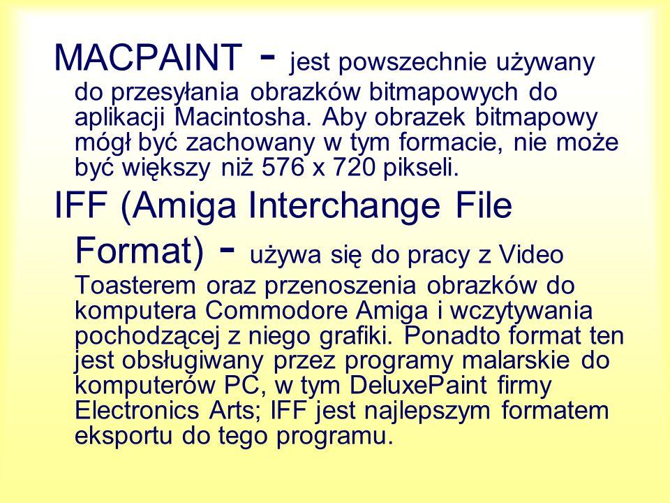 MACPAINT - jest powszechnie używany do przesyłania obrazków bitmapowych do aplikacji Macintosha. Aby obrazek bitmapowy mógł być zachowany w tym formacie, nie może być większy niż 576 x 720 pikseli.