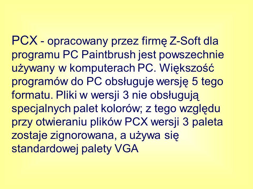 PCX - opracowany przez firmę Z-Soft dla programu PC Paintbrush jest powszechnie używany w komputerach PC.