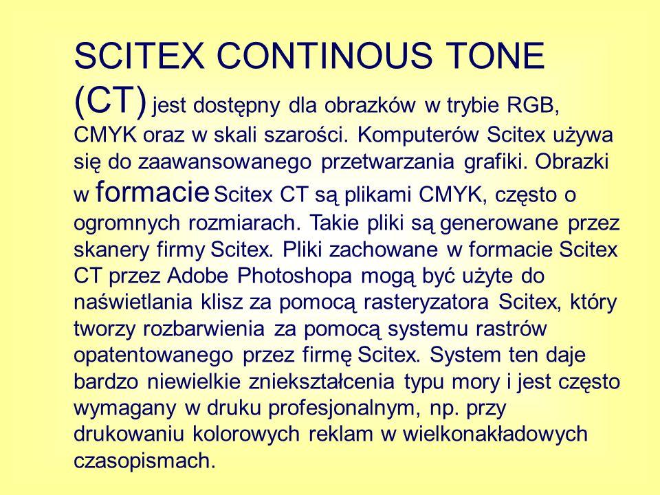 SCITEX CONTINOUS TONE (CT) jest dostępny dla obrazków w trybie RGB, CMYK oraz w skali szarości.