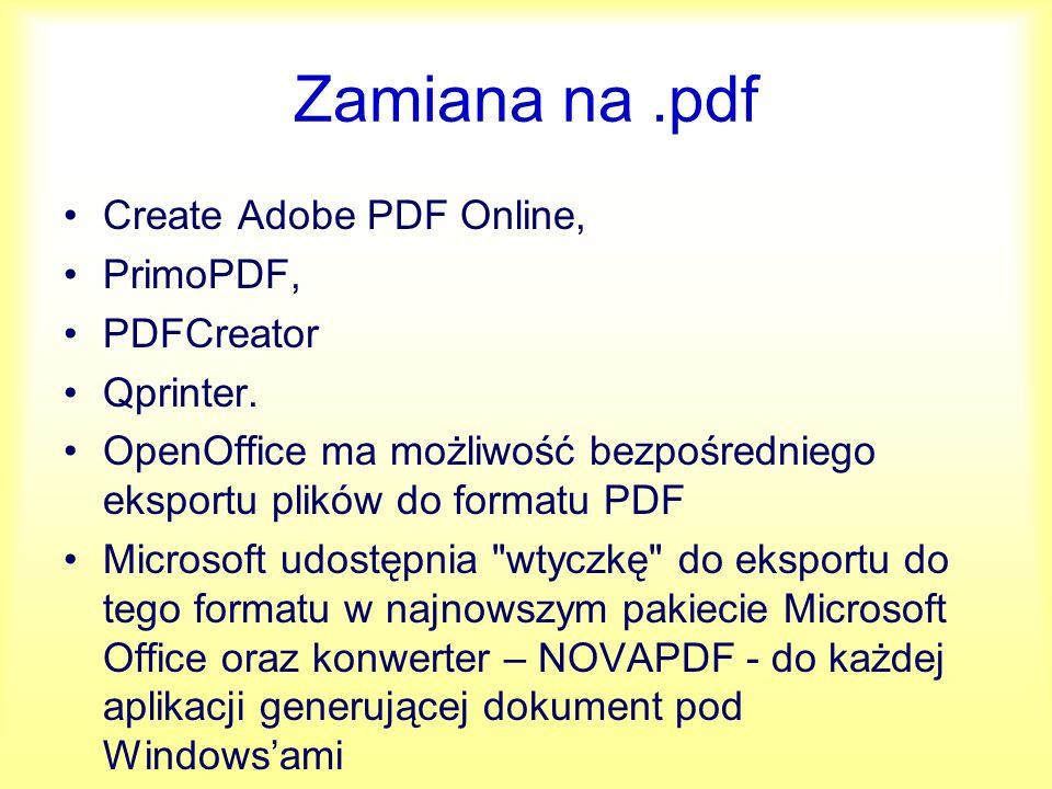 Zamiana na .pdf Create Adobe PDF Online, PrimoPDF, PDFCreator