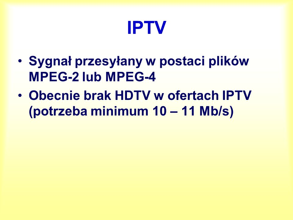 IPTV Sygnał przesyłany w postaci plików MPEG-2 lub MPEG-4