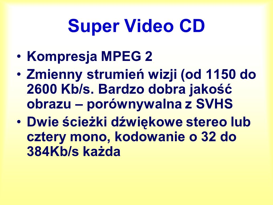 Super Video CD Kompresja MPEG 2