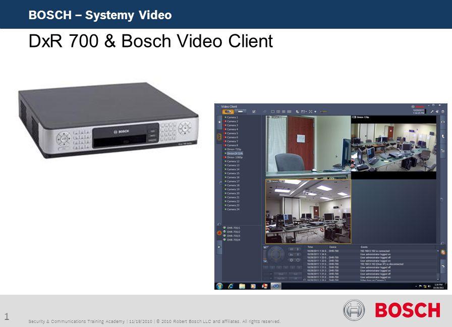 DxR 700 & Bosch Video Client