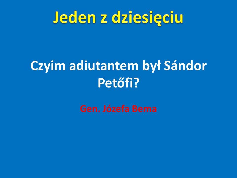 Czyim adiutantem był Sándor Petőfi