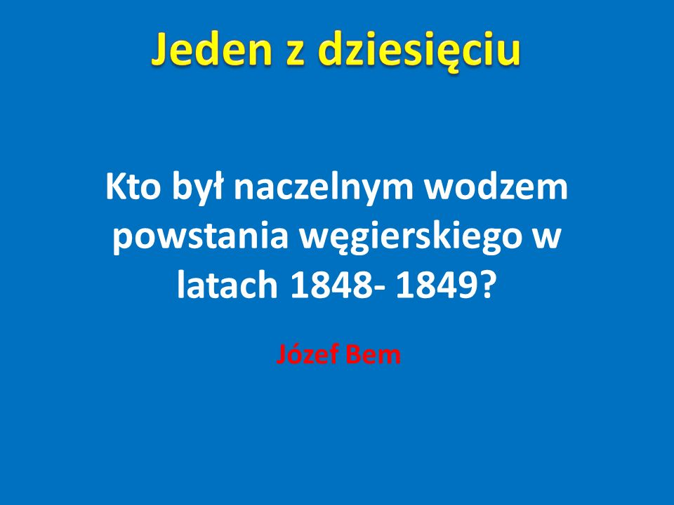 Kto był naczelnym wodzem powstania węgierskiego w latach 1848- 1849