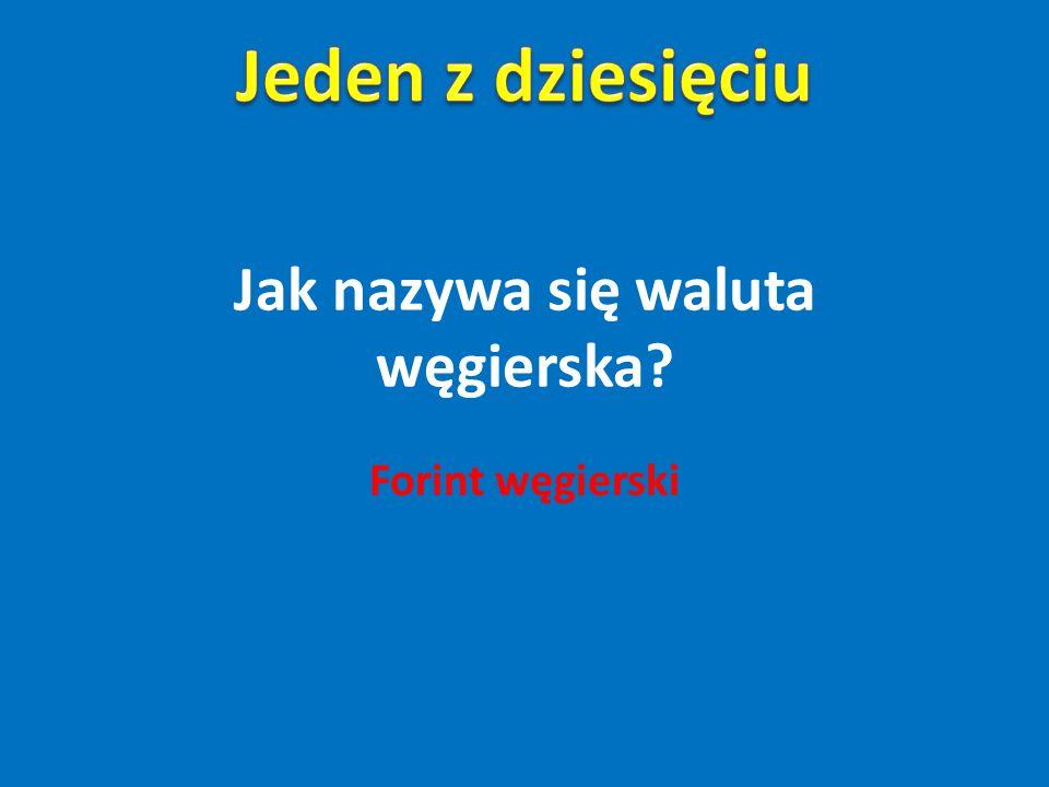 Jak nazywa się waluta węgierska