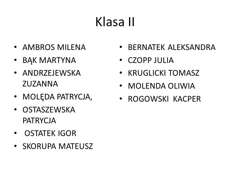Klasa II AMBROS MILENA BĄK MARTYNA ANDRZEJEWSKA ZUZANNA