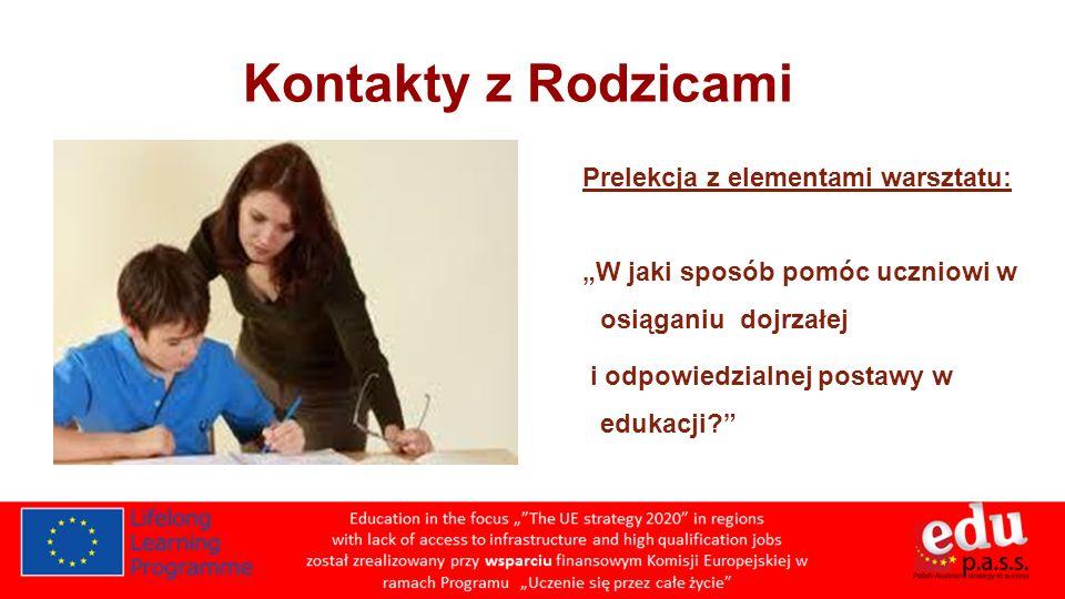 Kontakty z Rodzicami Prelekcja z elementami warsztatu: