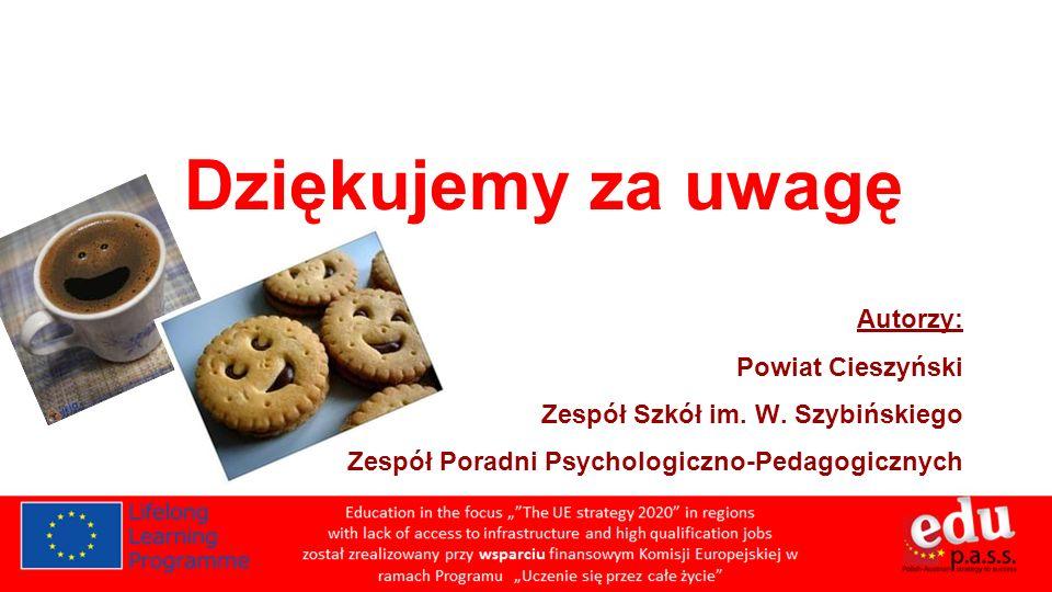 Dziękujemy za uwagę Autorzy: Powiat Cieszyński