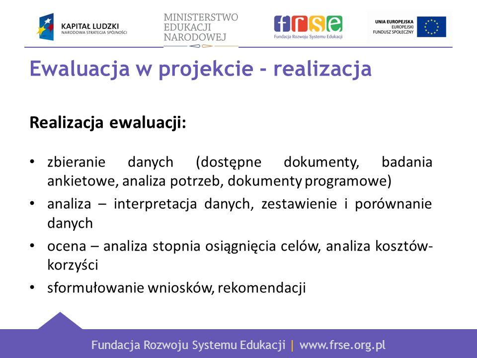 Ewaluacja w projekcie - realizacja