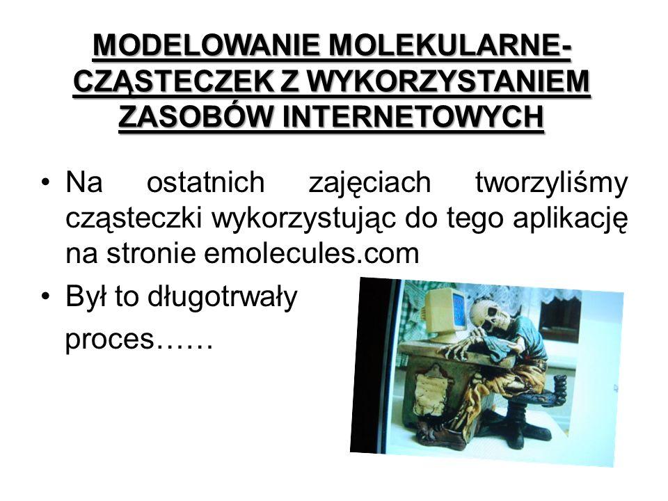 Modelowanie molekularne- cząsteczek z wykorzystaniem zasobów internetowych