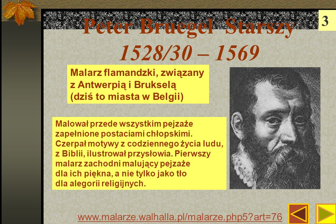 Peter Bruegel Starszy 1528/30 – 1569