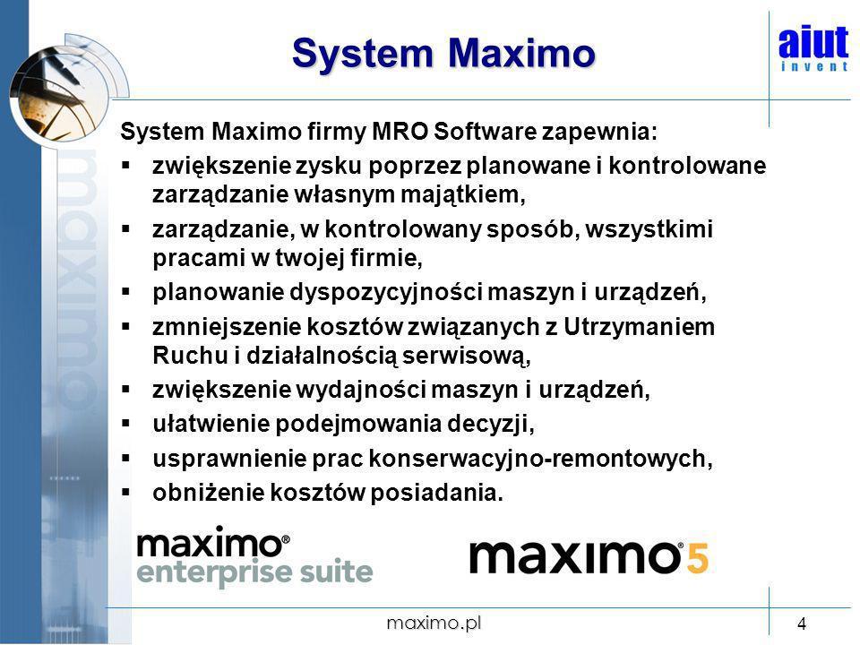System Maximo System Maximo firmy MRO Software zapewnia: