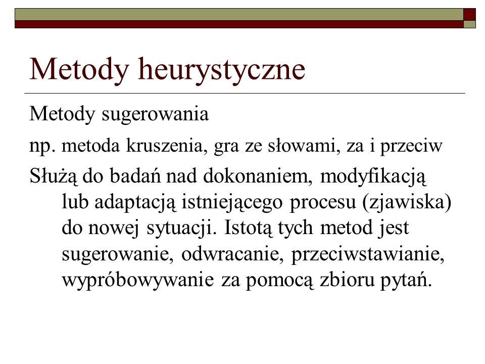 Metody heurystyczne Metody sugerowania