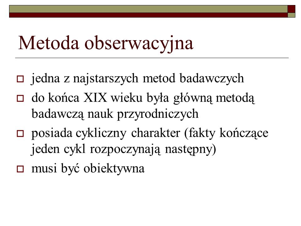Metoda obserwacyjna jedna z najstarszych metod badawczych